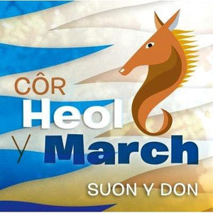 Côr Heol y March - Suon y Don