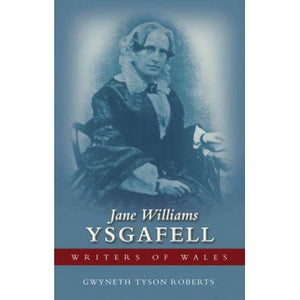 Writers of Wales: Jane Williams (Ysgafell)