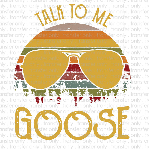 Talk to Me Goose Sublimation Transfer