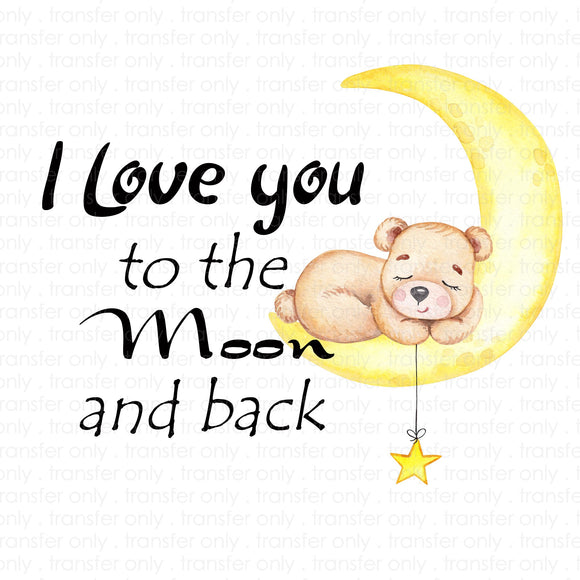 Love you to the Moon and Back Sublimation Transfer