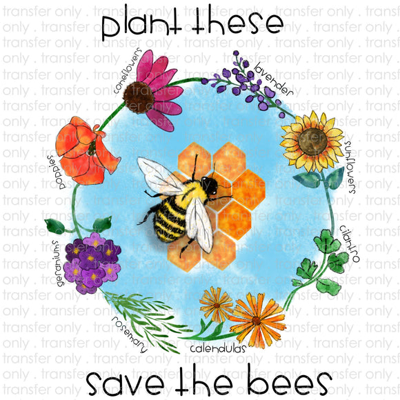 Plant These Save the Bees Sublimation Transfer