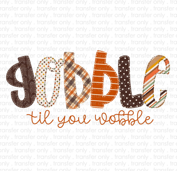 Gobble till you Wobble Sublimation Transfer