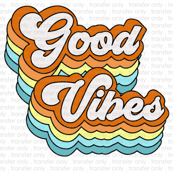 Good Vibes Sublimation Transfer