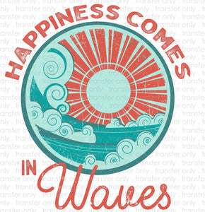 Happiness Comes in Waves Sublimation Transfer