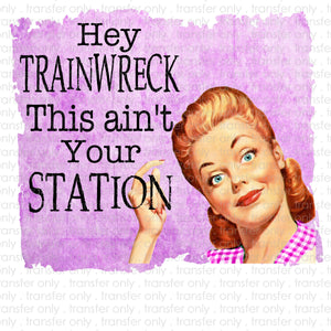 Hey Train Wreck Sublimation Transfer