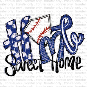 Home Sweet Home Royal Blue Baseball Sublimation Transfer