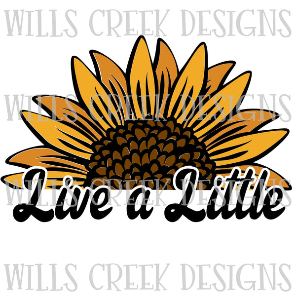 Live a Little Sunflower Digital Download