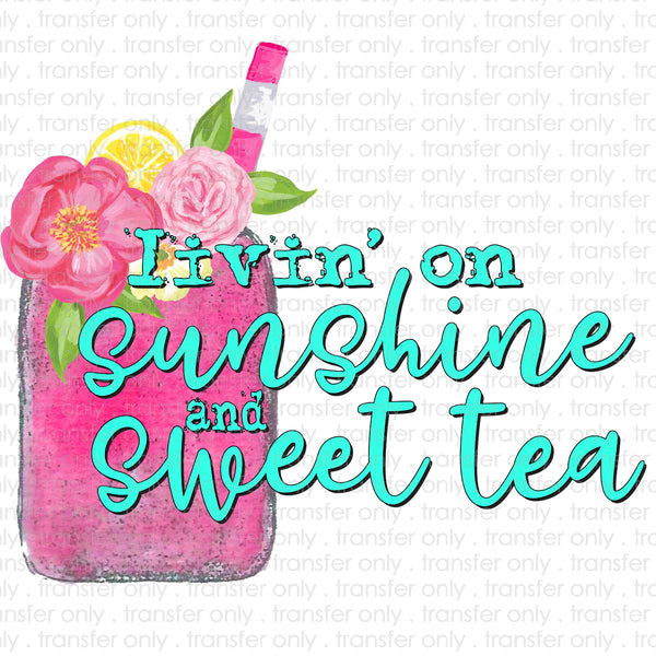 Livin' on Sweet Tea and Sunshine Sublimation Transfer