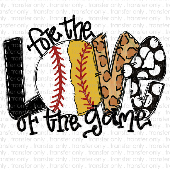 Fot the Love of the Game Baseball/Softball Sublimation Transfer