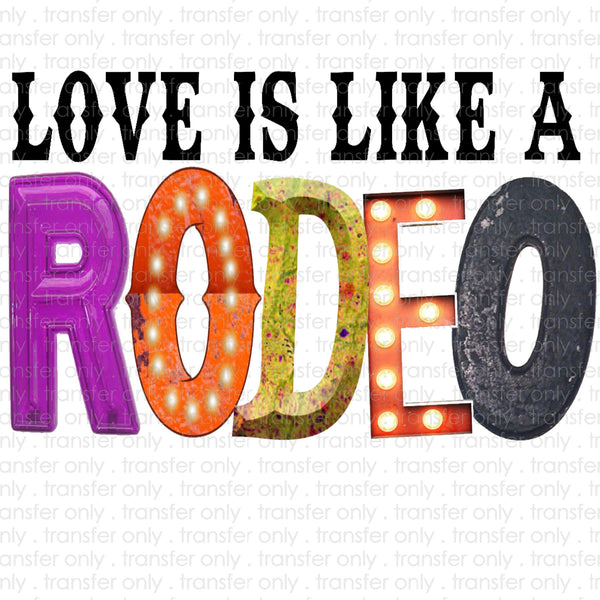 Love is like a Rodeo Sublimation Transfer