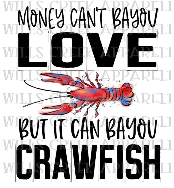Money Cant Bayou Love ebut it can Bayou Crawfish Sublimation Transfer