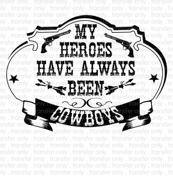 My Heroes Have Always Been Cowboys Sublimation Transfer