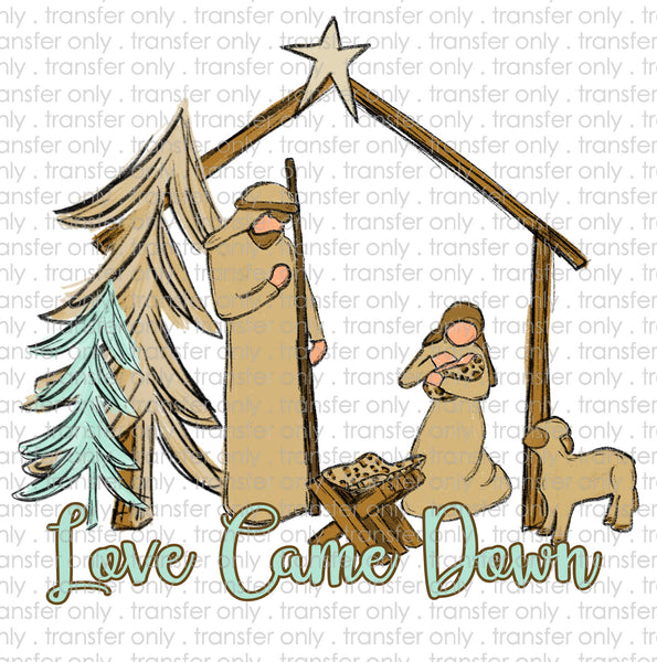 Love Came Down Nativity Sublimation Transfer