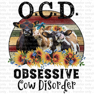 Obsessive Cow Disorder Sublimation Transfer