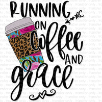 Running on Coffee and Grace Sublimation Transfer