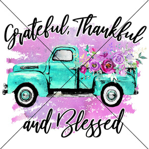 Grateful Thankful and Blessed Truck Sublimation Transfer