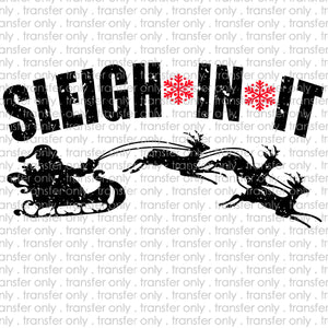 Sleigh In It Sublimation Transfer