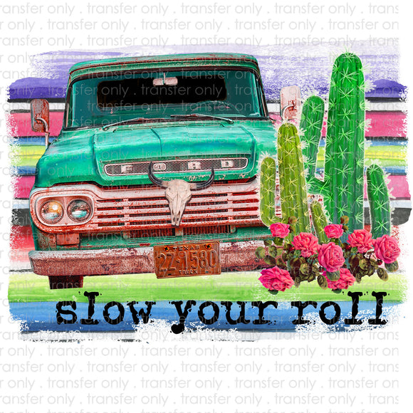 Slow your Roll Truck Sublimation Transfer