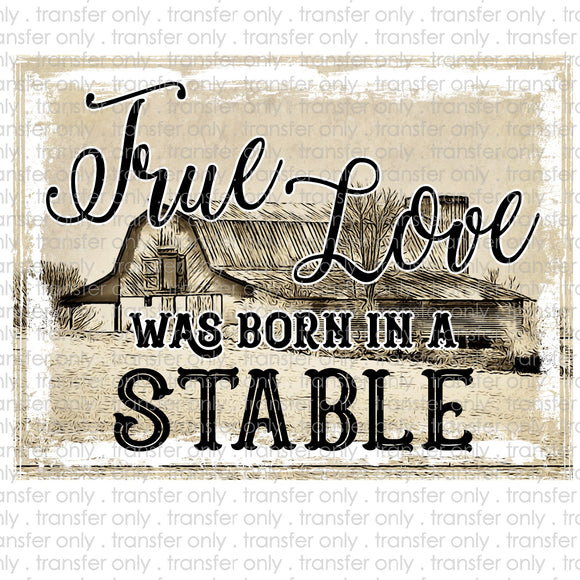 True Love Was Born In A Stable Sublimation Transfer Wills Creek Designs