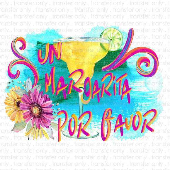 Un Magarita Por Favor Sublimation Transfer