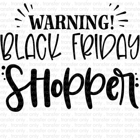 Warning Black Friday Shopper Sublimation Transfer
