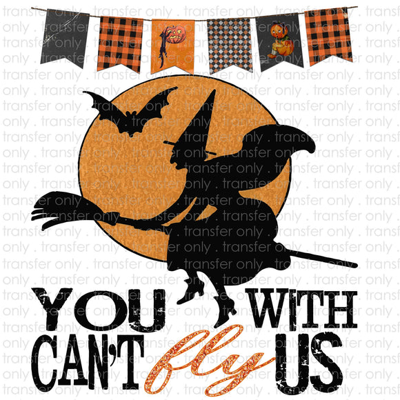 You can't fly with us Sublimation Transfer