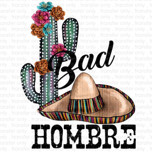 Bad Hombre Sublimation Transfer