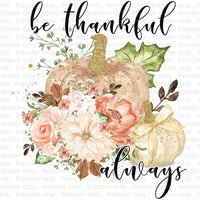 Be Thankful Always Sublimation Transfer
