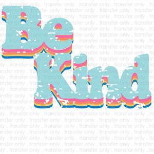 Be Kind Sublimation Transfer