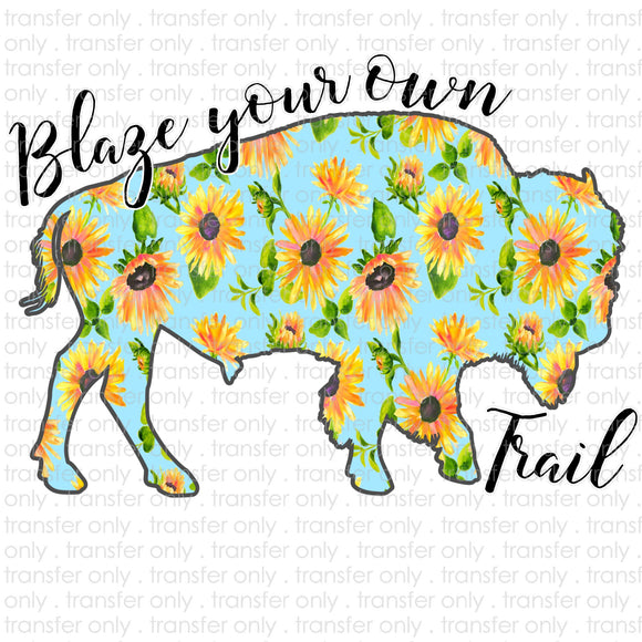 Blaze Your Own Trail Buffalo Sublimation Transfer