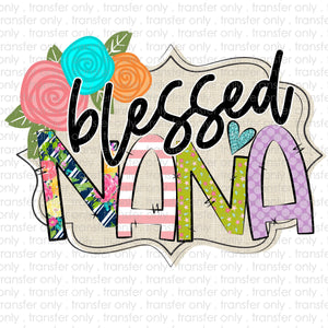 Blessed Nana Sublimation Transfer