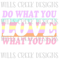 Do what you Love Digital Download
