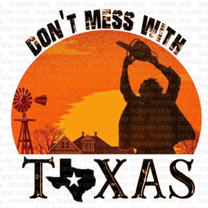 Don't Mess with Texas Sublimation Transfer