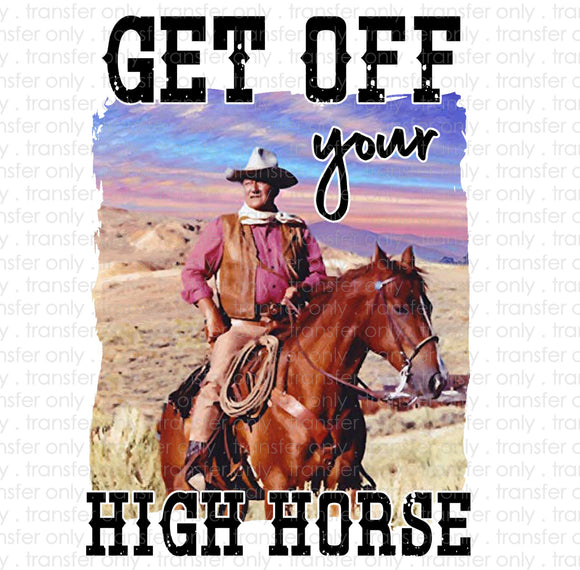 Get off your high horse 2 Sublimation Transfer