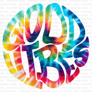 Good Vibes Tie Dye Sublimation Transfer