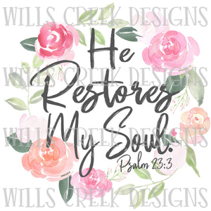 He Restores My Soul Sublimation Transfer