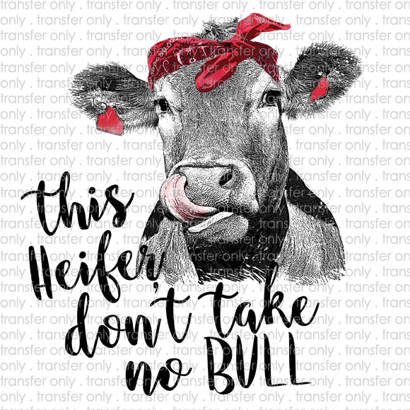 This Heifer Don't Take No Bull Sublimation Transfer