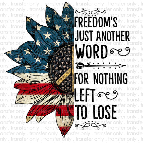 Freedom's Just Another Word for Nothing Left to Lose Sublimation Transfer