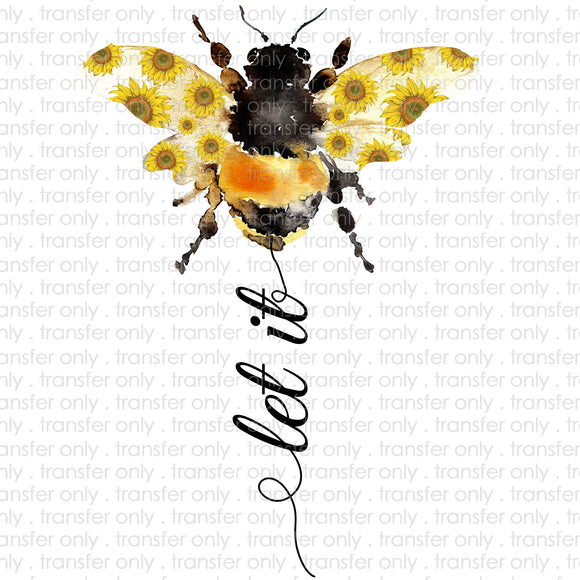 Let it Bee  Sublimation Transfer