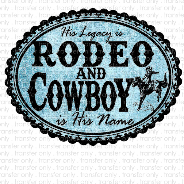 His Legacy is Rodeo Sublimation Transfer
