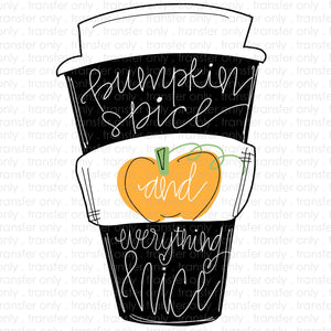 Pumpkin Spice and Everything Nice Sublimation Transfer