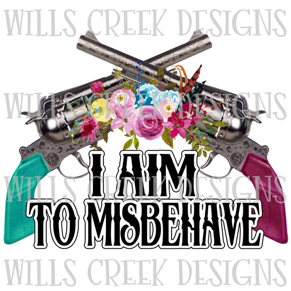 I Aim To Misbehave Digital Download