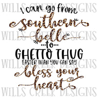 I Can go From Southern Belle to Ghetto Thug Digital Download