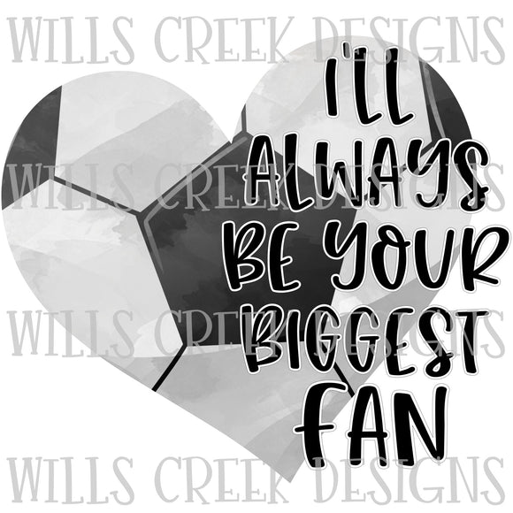 Ill Always be your Biggest Fan Digital Download