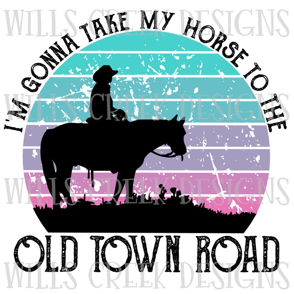 I'm gonna take my horse to the old town road Sublimation Transfer