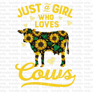 Just a Girl who loves Cows Sublimation Transfer
