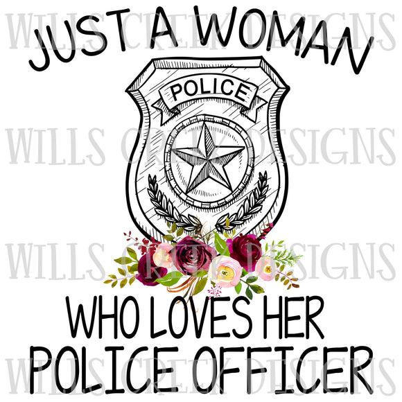 Just a Woman who loves her Police Officer Digital Download