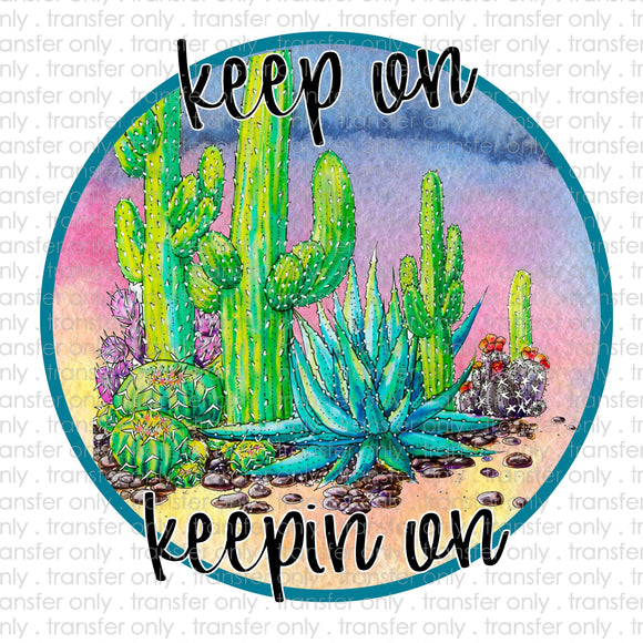 Keep on Keepin On Cactus Sublimation Transfer