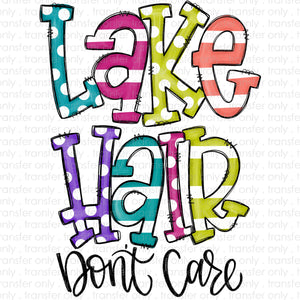 Lake Hair Don't Care Sublimation Transfer