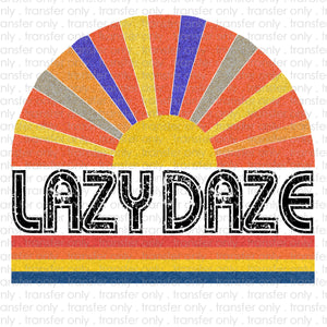 Lazy Daze Sublimation Transfer